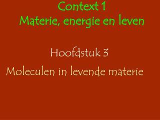 Hoofdstuk 3 Moleculen in levende materie
