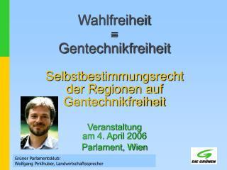 Grüner Parlamentsklub:  Wolfgang Pirklhuber, Landwirtschaftssprecher