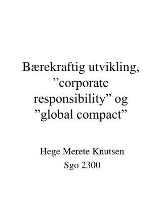 B�rekraftig utvikling, �corporate responsibility� og �global compact�