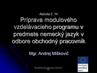 Mgr. Andrej Miškovič