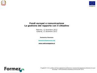 Fondi europei e comunicazione  La gestione del rapporto con il cittadino Palermo, 12 dicembre 2012