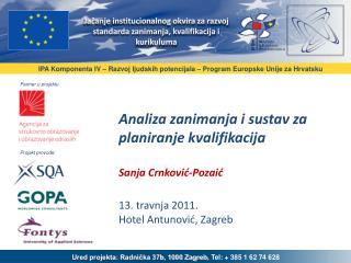 IPA  Komponenta  IV �  Razvoj ljudskih potencijala  �  Program Europske Unije za Hrvatsku