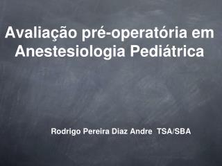 Avaliação pré-operatória em Anestesiologia Pediátrica