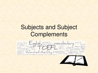Subjects and Subject Complements