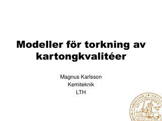 Modeller för torkning av kartongkvalitéer