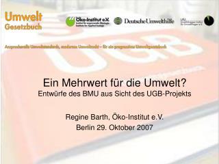 Ein Mehrwert für die Umwelt? Entwürfe des BMU aus Sicht des UGB-Projekts