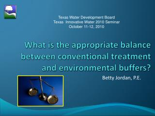 What is the appropriate balance between conventional treatment and environmental buffers?