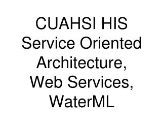 CUAHSI HIS Service Oriented Architecture, Web Services, WaterML