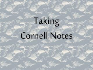 Taking Cornell Notes