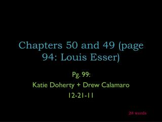 Chapters 50 and 49 (page 94: Louis Esser)