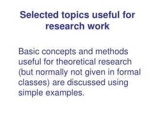 Selected topics useful for research work
