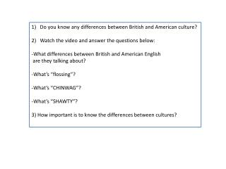 Do  you know any differences between British and American culture ?