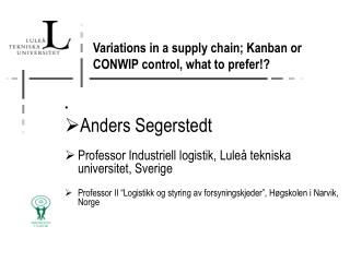 Variations in a supply chain; Kanban or CONWIP control, what to prefer