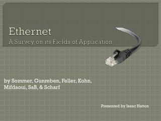 Ethernet A Survey on its Fields of Application