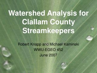 Watershed Analysis for Clallam County Streamkeepers