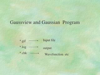 Gaussview and Gaussian  Program