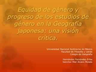 Universidad Nacional Autónoma de México Facultad de Filosofía y Letras Colegio de Geografía