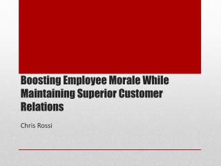 Boosting Employee Morale While Maintaining Superior Customer Relations