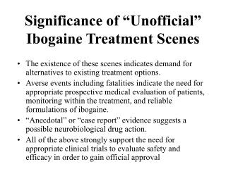 Significance of  Unofficial  Ibogaine Treatment Scenes