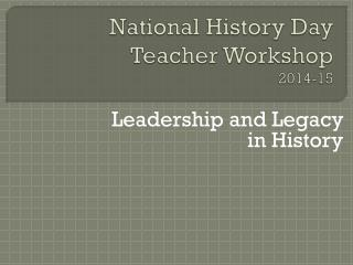 National History Day  Teacher Workshop 2014-15