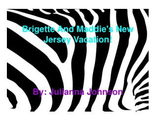 Brigette And Maddie's New Jersey Vacation ! By: Julianna Johnson