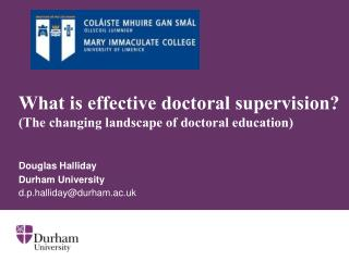 What is effective doctoral supervision? (The changing landscape of doctoral education)