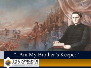 """""""I Am My Brother's Keeper"""""""