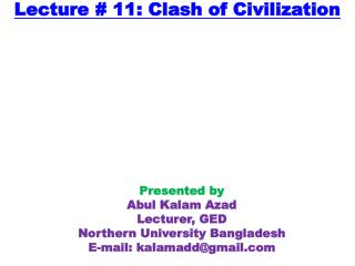 Lecture # 11: Clash of Civilization