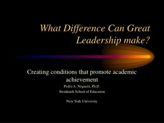 What Difference Can Great Leadership make?