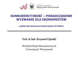 Prof. dr hab. Krzysztof Opolski Wydział Nauk Ekonomicznych Uniwersytet Warszawski