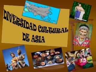 DIVERSIDAD CULTURAL DE ASIA
