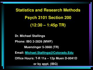 Statistics and Research Methods Psych 3101 Section 200 (12:30 – 1:45p TR)
