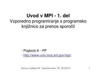 Uvod v  MPI  - 1. del Vzporedno programiranje s programsko knjižnico za prenos sporočil