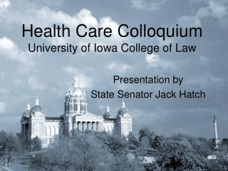 Health Care Colloquium University of Iowa College of Law
