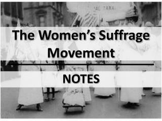 The Women�s Suffrage Movement
