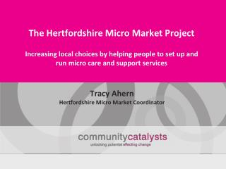 Tracy Ahern Hertfordshire Micro Market Coordinator