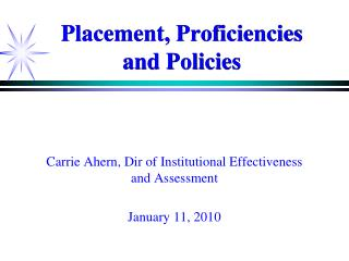 Placement, Proficiencies and Policies