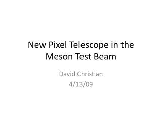 New Pixel Telescope in the Meson Test Beam
