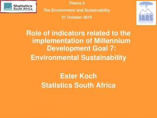 Role of indicators related to the implementation of Millennium Development Goal 7: