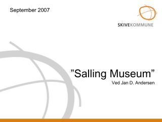 """Salling Museum"" Ved Jan D. Andersen"