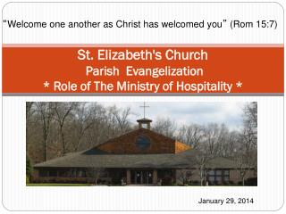 St. Elizabeth's Church  Parish  Evangelization * Role of The Ministry of Hospitality *