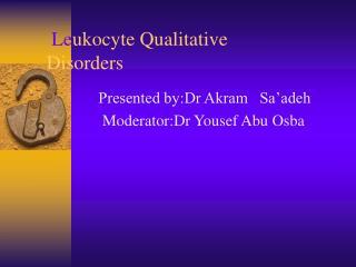 Leukocyte Qualitative Disorders
