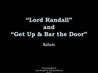 """Lord Randall"" and ""Get Up & Bar the Door"""