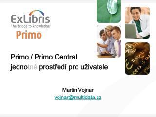 Primo / Primo Central jedno tné  prostředí pro uživatele