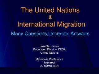 The United Nations &  International Migration Many Questions,Uncertain Answers