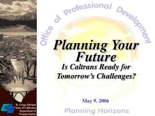 Planning Your Future  Is Caltrans Ready for Tomorrow s Challenges