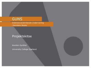 GUNS Grænseoverskridende Undervisning  i Nordiske Skoler
