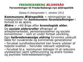 Forventninger til Frederiksbergs nye ældrepolitik