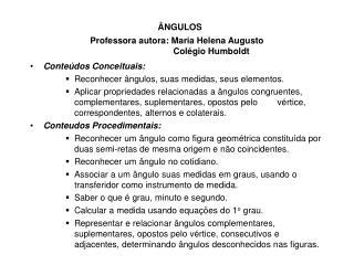 NGULOS Professora autora: Maria Helena Augusto                             Col gio Humboldt