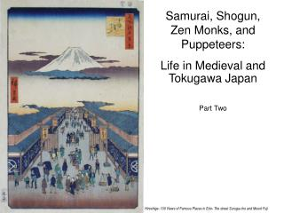 Samurai, Shogun,  Zen Monks, and Puppeteers: Life in Medieval and Tokugawa Japan Part Two